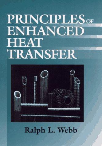 Principles of Enhanced Heat Transfer: Ralph L. Webb