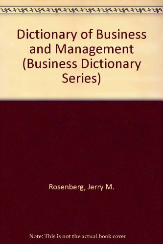 Dictionary of Business and Management (Business Dictionary Series): Rosenberg, Jerry M.