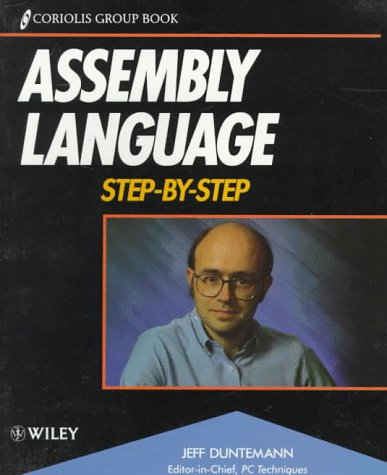 Assembly Language Step-By-Step: Jeff Duntemann