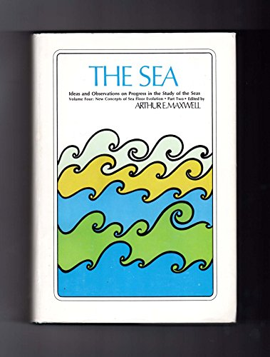 The Sea. Ideas and Observations on Progress in the Study of the Seas. Volume 4- New Concepts of S...