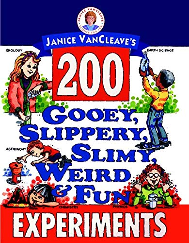 9780471579212: Janice VanCleave's 200 Gooey, Slippery, Slimy, Weird and Fun Experiments
