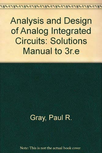 9780471579663: Analysis and Design of Analog Integrated Circuits: Solutions Manual to 3r.e