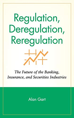 9780471580522: Regulation, Deregulation, Reregulation: The Future of the Banking, Insurance, and Securities Industries
