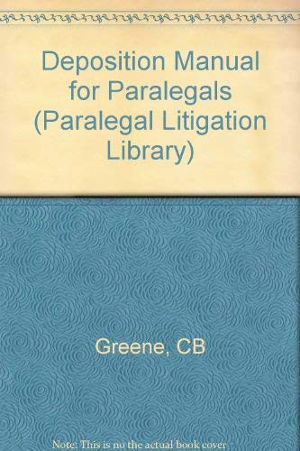 Deposition Manual for Paralegals (Paralegal Litigation Library): Greene, Christine Bergren
