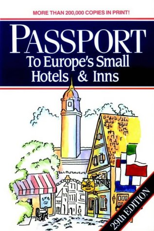 9780471582984: Passport: To Europe's Small Hotels & Inns, 29th Edition