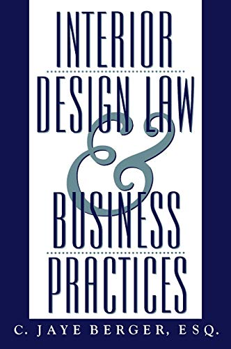 Interior Design Law and Business Practices (Hardback): C.Jaye Berger