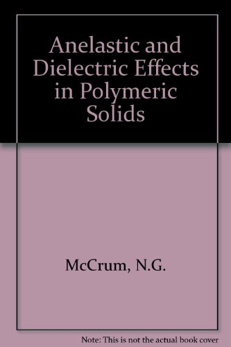 9780471583837: Anelastic and Dielectric Effects in Polymeric Solids