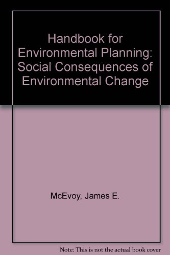 HANDBOOK FOR ENVIRONMENTAL PLANNING: The Social Consequences of Environmental Change