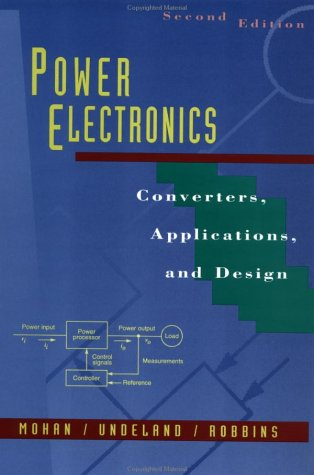 Power Electronics: Converters, Applications, and Design, 2nd: Mohan, Ned; Undeland,
