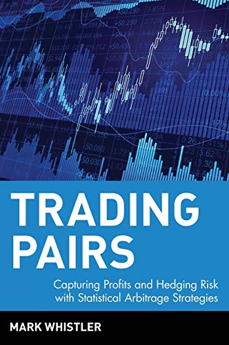 9780471584285: Trading Pairs: Capturing Profits and Hedging Risk with Statistical Arbitrage Strategies