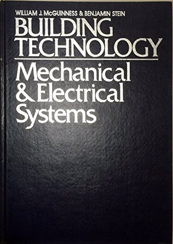Building Technology: Mechanical and Electrical Systems: McGuinness, William J.,