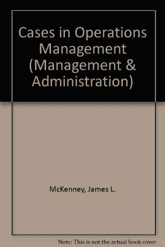 Cases in Operations Management.: McKenney, James ; Rosenbloom, Richard