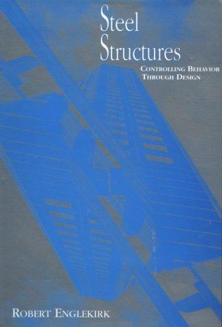 9780471584582: Steel Structures: Controlling Behavior Through Design