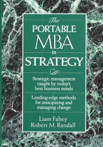 The Portable MBA in Strategy: Fahey, Liam &
