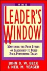 9780471585251: The Leader's Window: Mastering the Four Styles of Leadership to Build High-Performing Teams