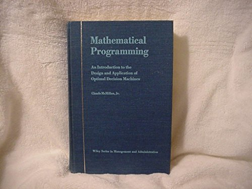 Mathematical Programming: Introduction to the Design and: McMillan, Claude