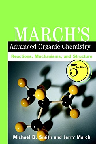 9780471585893: March's Advanced Organic Chemistry: Reactions, Mechanisms, and Structure