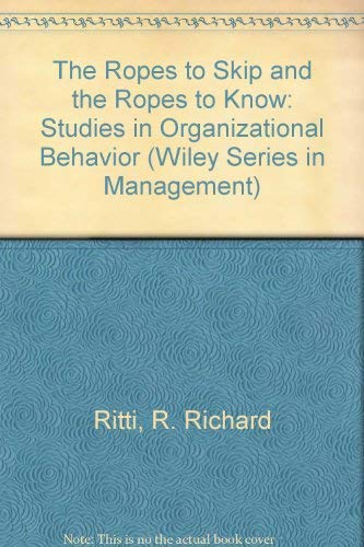 9780471585930: The Ropes to Skip and the Ropes to Know: Studies in Organizational Behavior (Wiley Series in Management)