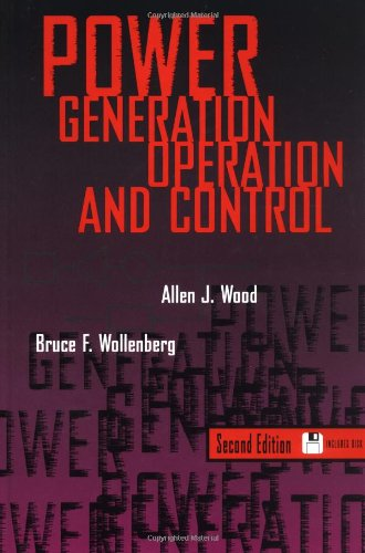 Power Generation, Operation, and Control: Bruce F. Wollenberg;