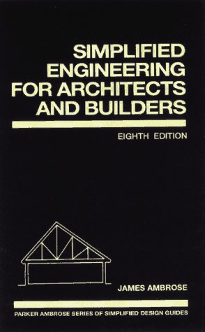 9780471587033: Simplified Engineering for Architects and Builders (Parker/Ambrose Series of Simplified Design Guides)