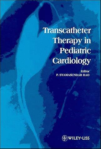 Transcatheter Therapy in Pediatric Cardiology: P. Syamasundar Rao (Herausgeber)