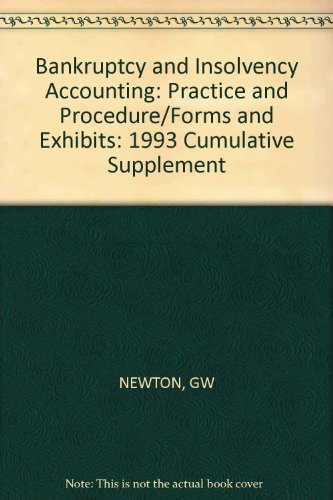 Bankruptcy and Insolvency Accounting, , 1993 Cumulative Supplement: Grant W. Newton