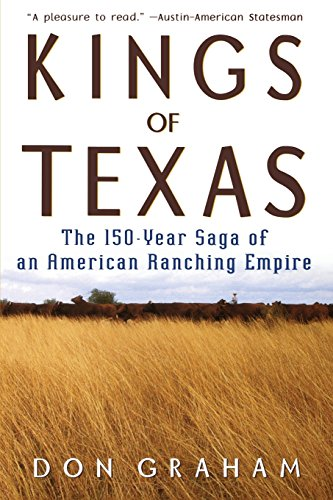9780471589051: Kings of Texas: The 150-Year Saga of an American Ranching Empire