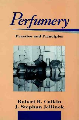 9780471589341: Perfumery Practice And Priciples: Practice and Principles