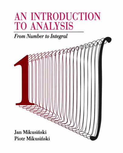 9780471589884: An Introduction to Analysis: From Number to Integral