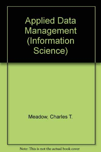 Applied Data Management (Information Science): Charles T. Meadow