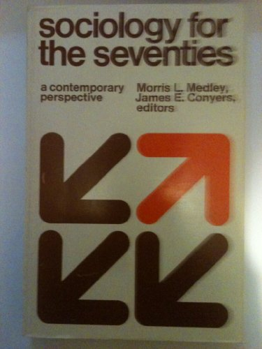 Sociology for the Seventies: Morris L. Medley, James E. Conyers