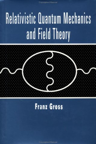 9780471591139: Relativistic Quantum Mechanics and Field Theory