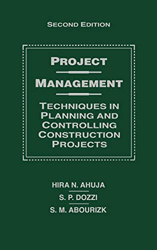 Project Management: Techniques in Planning and Controlling: Hira N. Ahuja;
