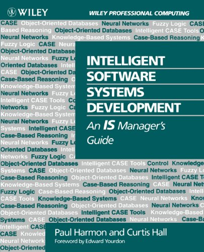 Intelligent Software Systems Development: An IS Manager's Guide (0471592447) by Paul Harmon; Curtis Hall