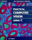 9780471592594: Practical Computer Vision Using C