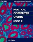 9780471592624: Practical Computer Vision Using C