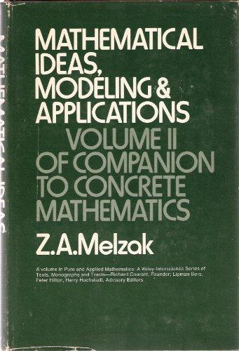 Mathematical Ideas, Modeling & Applications: Companion to Concrete Mathematics (Pure & ...