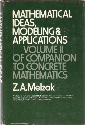 9780471593416: Mathematical Ideas, Modeling & Applications: Companion to Concrete Mathematics (Pure & Applied Mathematics), Vol. 2 (v. 2)