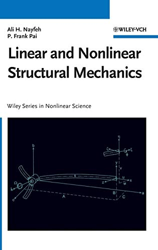 Linear & Nonlinear Structural Mechanics: Ali H. Nayfeh;