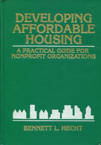 9780471593621: Developing Affordable Housing: A Practical Guide for Nonprofit Organizations (Wiley Nonprofit Law, Finance and Management Series)