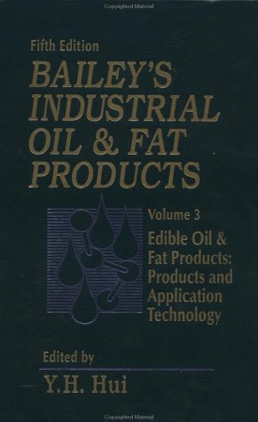 Bailey's Industrial Oil and Fat Products, Edible Oil and Fat Products: Products and ...