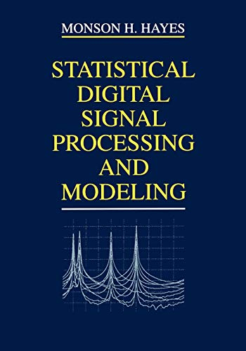 Statistical Digital Signal Processing and Modeling: Hayes, Monson H.