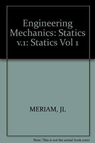 Engineering mechanics (Vol 1): J. L Meriam