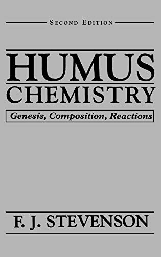 Humus Chemistry: Genesis, Composition, Reactions (2nd Edition): Stevenson, F. J.