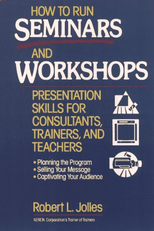 9780471594772: How to Run Seminars and Workshops: Presentation Skills for Consultants, Trainers, and Teachers