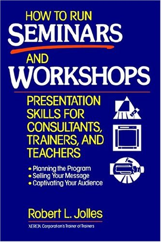 9780471594789: How to Run Seminars and Workshops: Presentation Skills for Consultants, Trainers, and Teachers