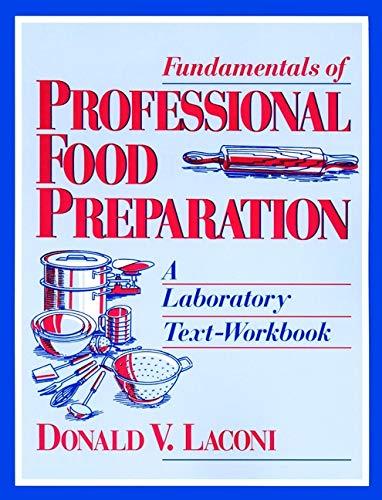 Fundamentals of Professional Food Preparation: A Laboratory: Donald V. Laconi