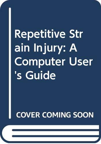 9780471595328: Repetitive Strain Injury: A Computer User's Guide