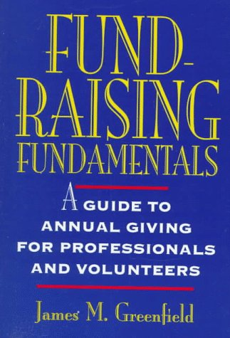 9780471595342: Fund-Raising Fundamentals: A Guide to Annual Giving for Professionals and Volunteers (Wiley Nonprofit Law, Finance and Management Series)