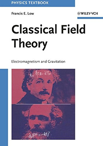 9780471595519: Classical Field Theory: Electromagnetism and Gravitation